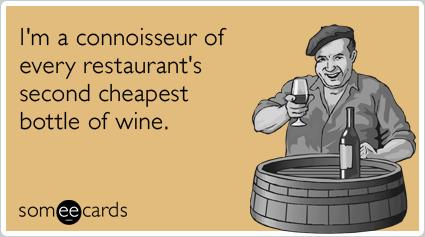 cheap-wine-connoisseur-restaurant-drinking-ecards-someecards