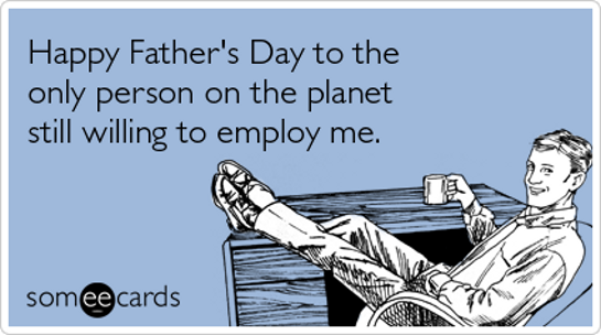 Funny Meme For Fathers Day : Funny father s day ecards to make you lol